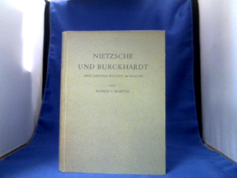 Martin, Alfred v. Nietzsche und Burckhardt. Zwei geistige Welten in Dialog. =(Ernst Reinhardt Bücherreihe.) 4. Auflage.