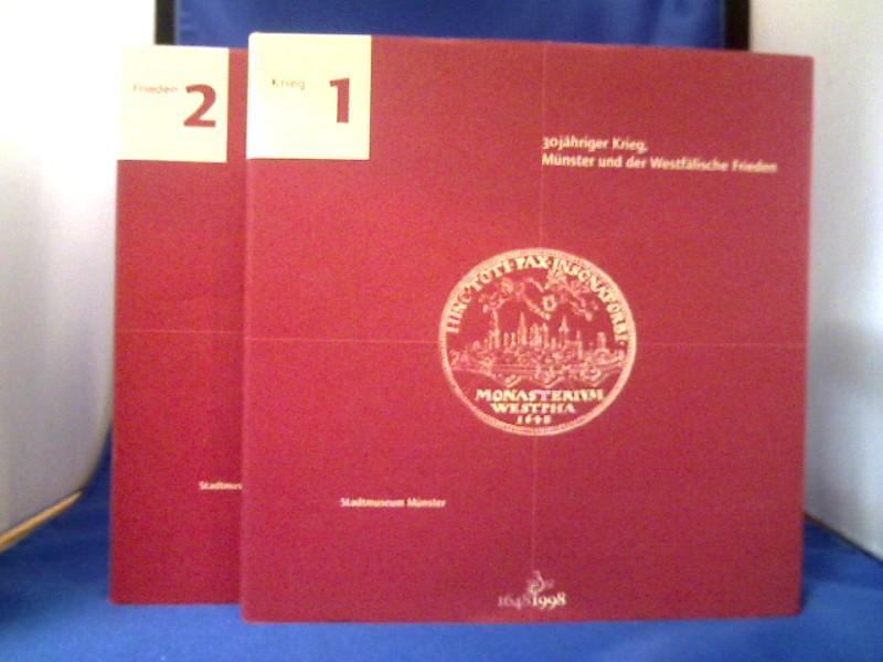 30jähriger Krieg, Münster und der Westfälische Frieden. 2 Bände. Ausstellung im Stadtmuseum 1998. 1. Auflage.