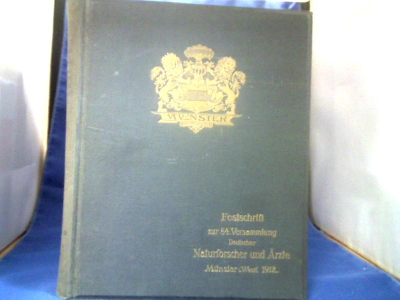 Festschrift zur 84. Versammlung Deutscher Naturforscher und Ärzte. Münster i. Westf. 1912. 1. Auflage.