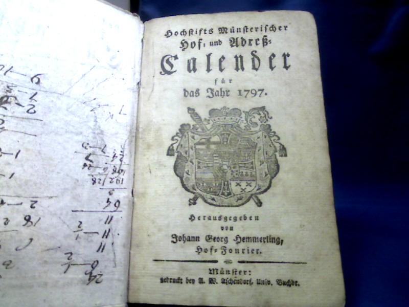 """Hochstifts Münsterischer Hof- und Adreß- Calender für das Jahr 1797. angeb.""""Genealogisches Verzeichniß der vornehmsten jetzt lebenden hohen Personen in Europa"""""""