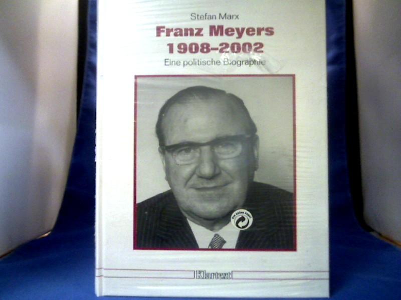 Marx, Stefan. Franz Meyers 1908 - 2002 : eine politische Biographie. Düsseldorfer Schriften zur neueren Landesgeschichte und zur Geschichte Nordrhein-Westfalens ; Bd. 65. 1. Aufl.