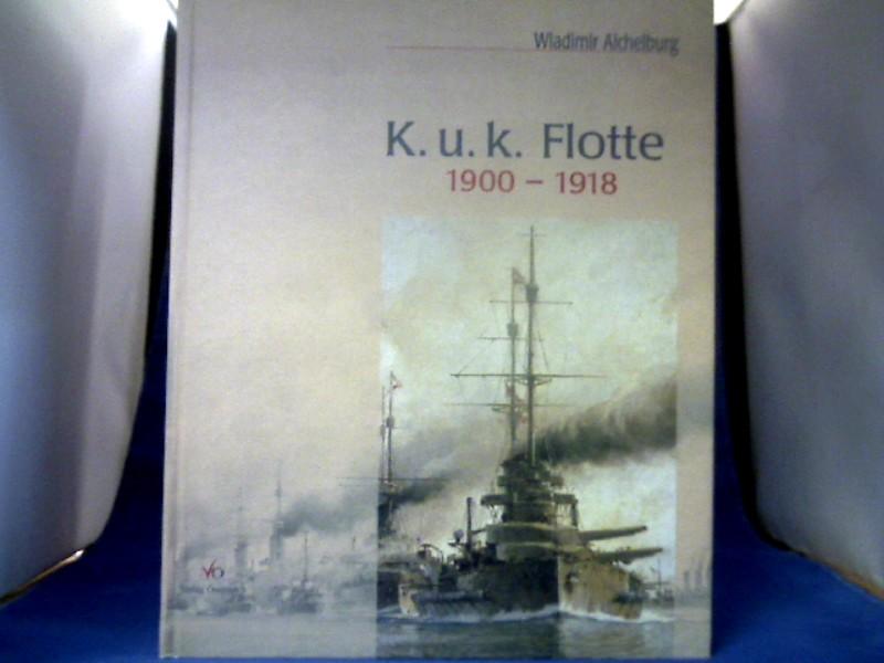 K.u.k. Flotte 1900 - 1918 : die letzten Kriegsschiffe Österreich-Ungarns in alten Photographien.
