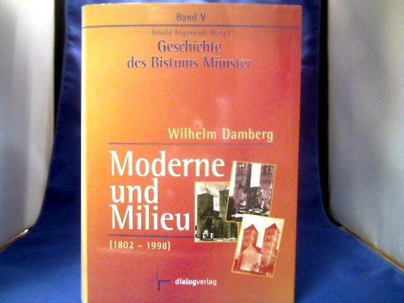 Moderne und Milieu : 1802 - 1998. =( Geschichte des Bistums Münster ; Bd. 5. Hrsg. von Arnold Angenendt.) 1. Aufl.