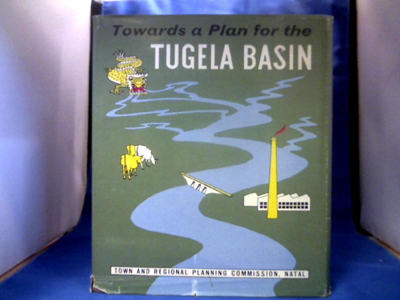 Towards a Plan for the Tugela Basin. 2 Bände = Textteil + Atlas zusammengebunden in 1 Band. =(Natal Town and Regional Planning Reports, Volume 5.) 1. Auflage.