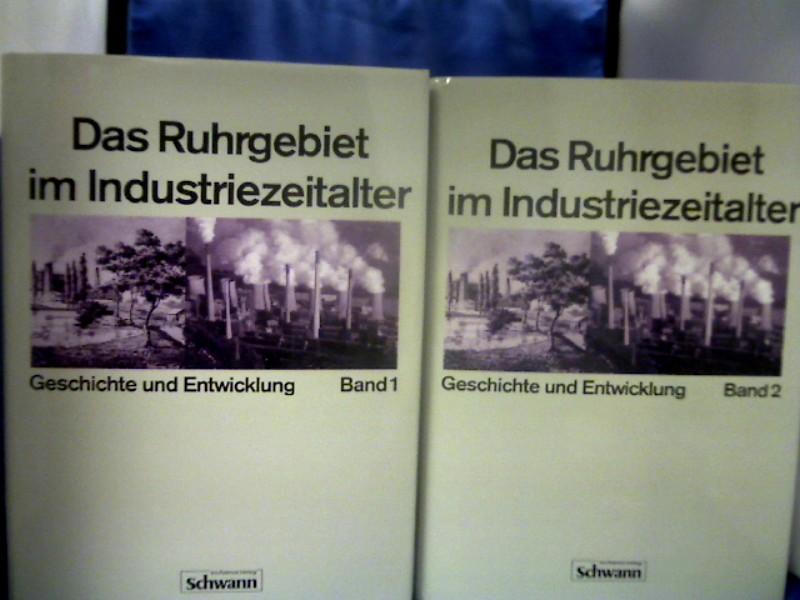 Das Ruhrgebiet im Industriezeitalter : Geschichte und Entwicklung. 2 Bände. Mit Beiträgen von W. Abelshauser, H. Bronny, H. Korte u.a. - =(Das Ruhrgebiet in 2 Bänden.) 1. Auflage.