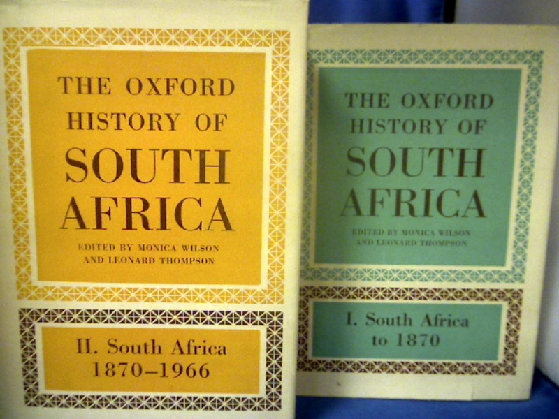 Wilson  (Ed.), Monica and Leonard Thompson  (Ed.). The Oxford History of South Africa. 2 Bände. Band 1: South Africa to 1870. Band 2: South Africa 1870-1966. Nachdruck der 1. Auflagen von 1969/70