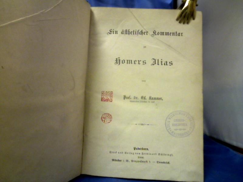 Ein ästhetischer Kommentar zu Homers Ilias. 1. Aiuflage.