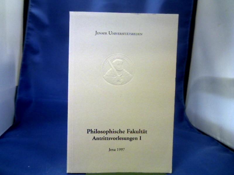 Friedrich-Schiller-Universität Jena. Philosophische Fakultät: Antrittsvorlesungen; Teil: 1., 11. November 1993 bis 11. April 1994. =( Friedrich-Schiller-Universität Jena: Jenaer Universitätsreden ; 2.)