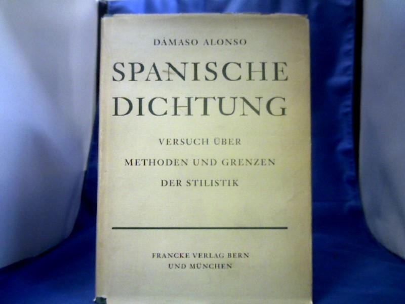 Alonso, Damaso. Spanische Dichtung. Versuch über Methoden und Grenzen der Stilistik. Ins Deutsche übertragen von Christoph Eich. 1. Auflage.
