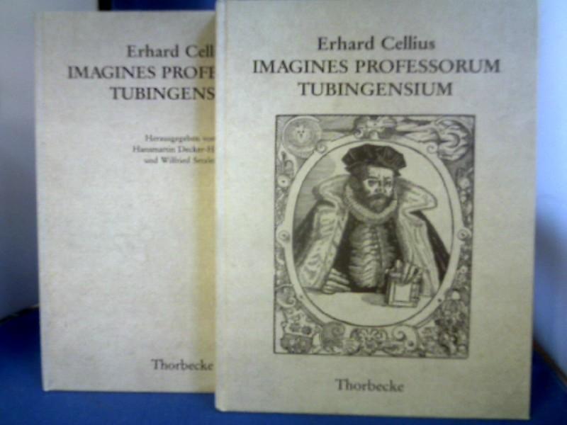 Imagines professorum Tubingensium : 1596. 2 Bände. Bd. 1: Faksimile. Bd. 2: Kommentar und Text in Übersetzung. Erhard Cellius. Hrsg. von Hansmartin Decker-Hauff u. Wilfried Setzler. 1. Auflage.