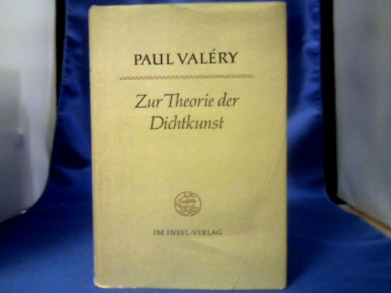 Valéry, Paul. Zur Theorie der Dichtkunst. Aufsätze und Vorträge. Übertragen von Kurt Leonhard. 1. deutsche Ausgabe.