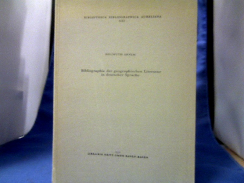 Bibliographie der geographischen Literatur in deutscher Sprache. =(Bibliotheca Bibliographica Aureliana XXI.) 1. Auflage.