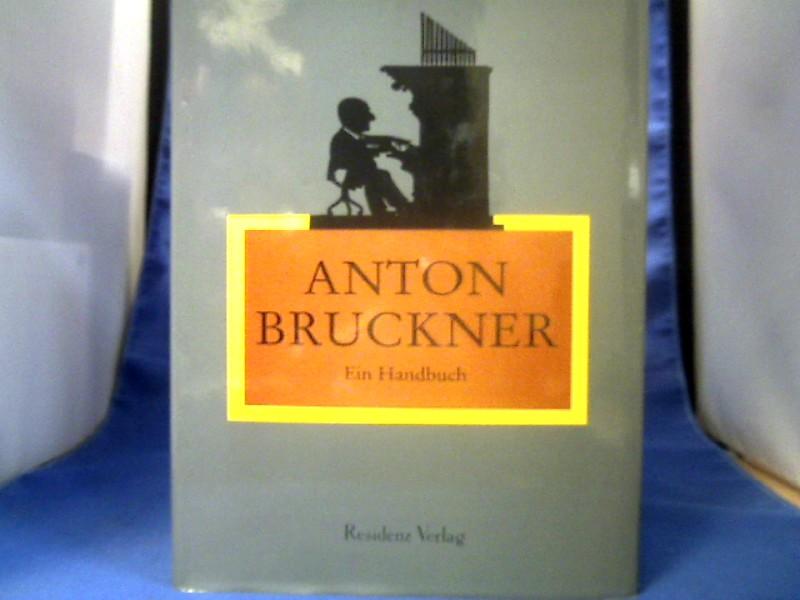 Anton Bruckner : ein Handbuch. für das Anton-Bruckner-Institut Linz hrsg. von Uwe Harten. In Zusammenarbeit mit Renate Grasberger. ... 1. Auflage.