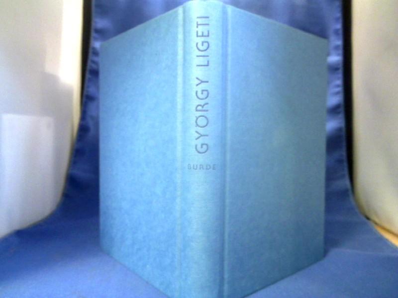 György Ligeti : eine Monographie. Wolfgang Burde. =( Atlantis-Musikbuch.) 1. Auflage.