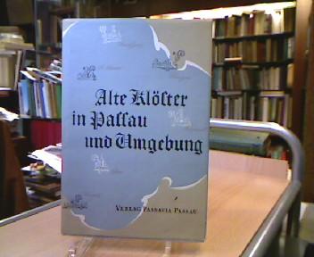 Alte Klöster in Passau und Umgebung. Geschichtliche und kunstgeschichtliche Aufsätze. 2. erw. Aufl.