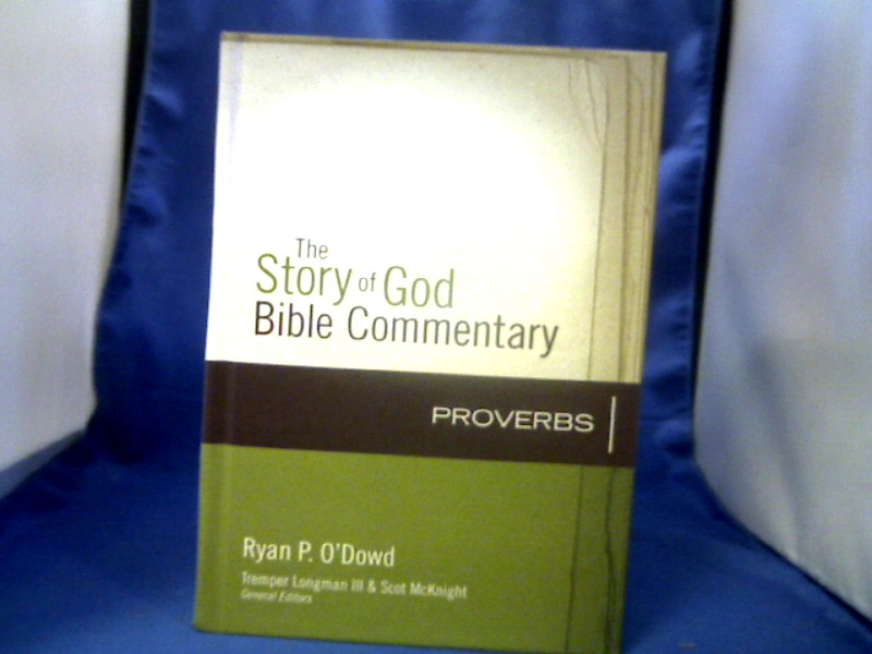 Proverbs. = (Story of God Bible Commentary).