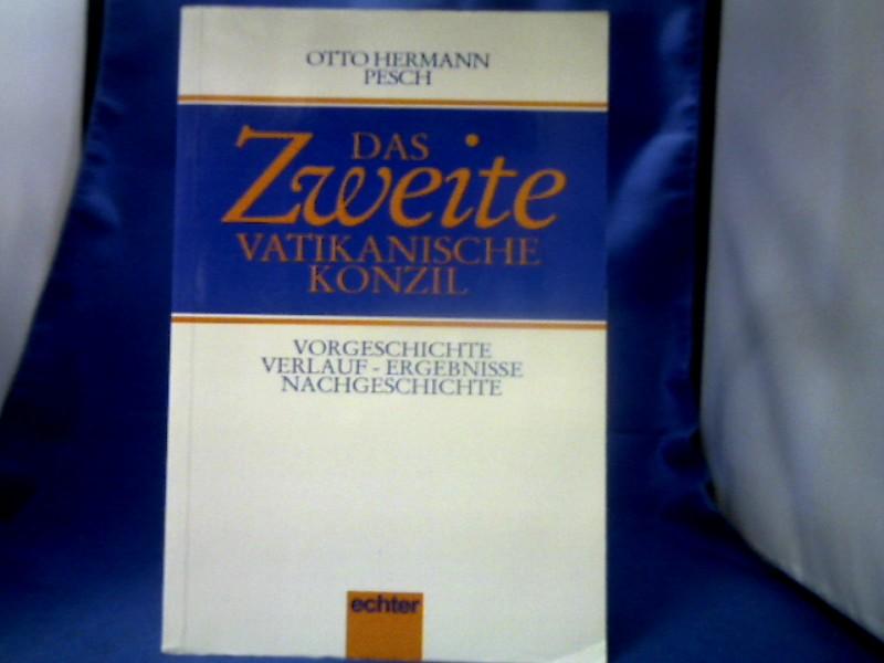 Das Zweite Vatikanische Konzil : (1962 - 1965) ; Vorgeschichte - Verlauf - Ergebnisse - Nachgeschichte. Otto Hermann Pesch. 2. Auflage.