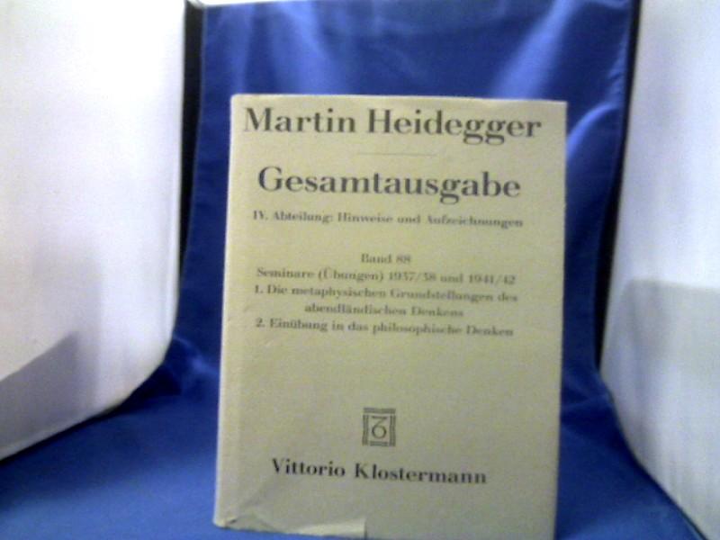 Heidegger, Martin: Gesamtausgabe; Bd. 88 : Abt. 4, Hinweise und Aufzeichnungen., Die Metaphysischen Grundstellungen des abendländischen Denkens; Einübung in das philosophische Denken. [hrsg. von Alfred Denker] 1. Auflage.