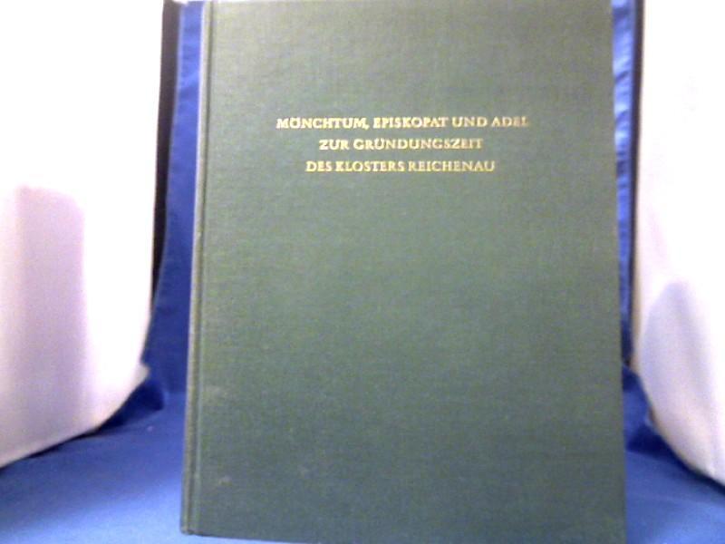Mönchtum, Episkopat und Adel zur Gründungszeit des Klosters Reichenau. =( Vorträge und Forschungen ; Bd. 20.)