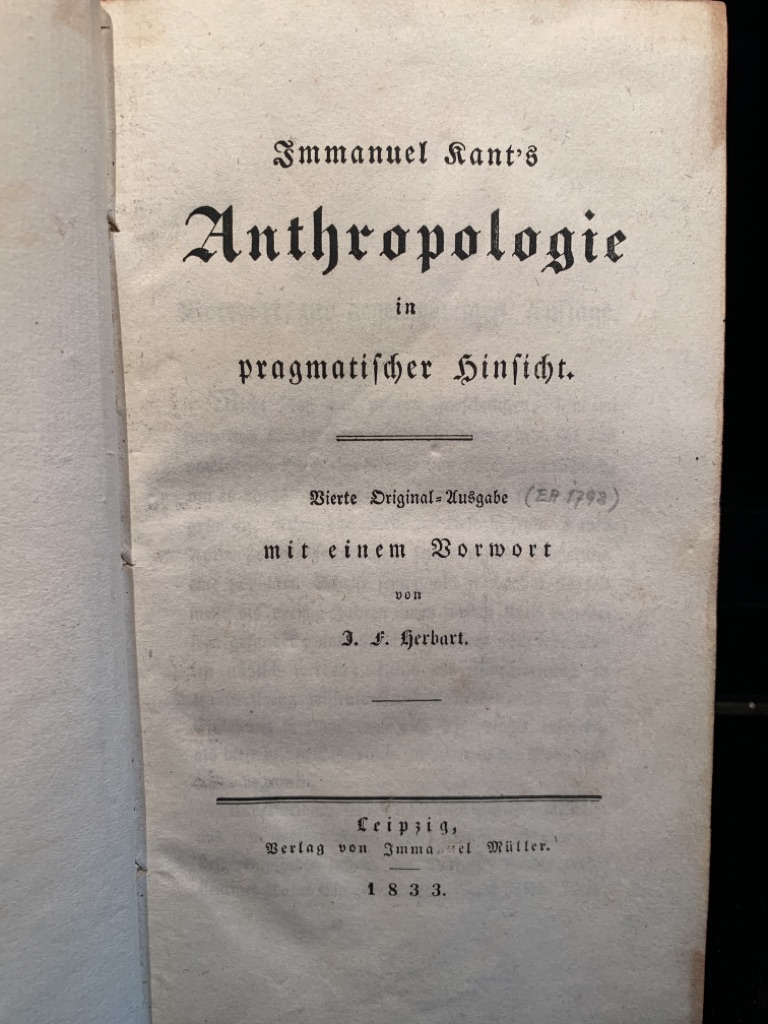 (Immanuel Kant´s) Anthropologie in pragmatischer Absicht. Vierte Original-Ausgabe mit einem Vorwort von J.F. Herbart.