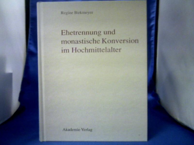 Ehetrennung und monastische Konversion im Hochmittelalter. 1. Auflage.