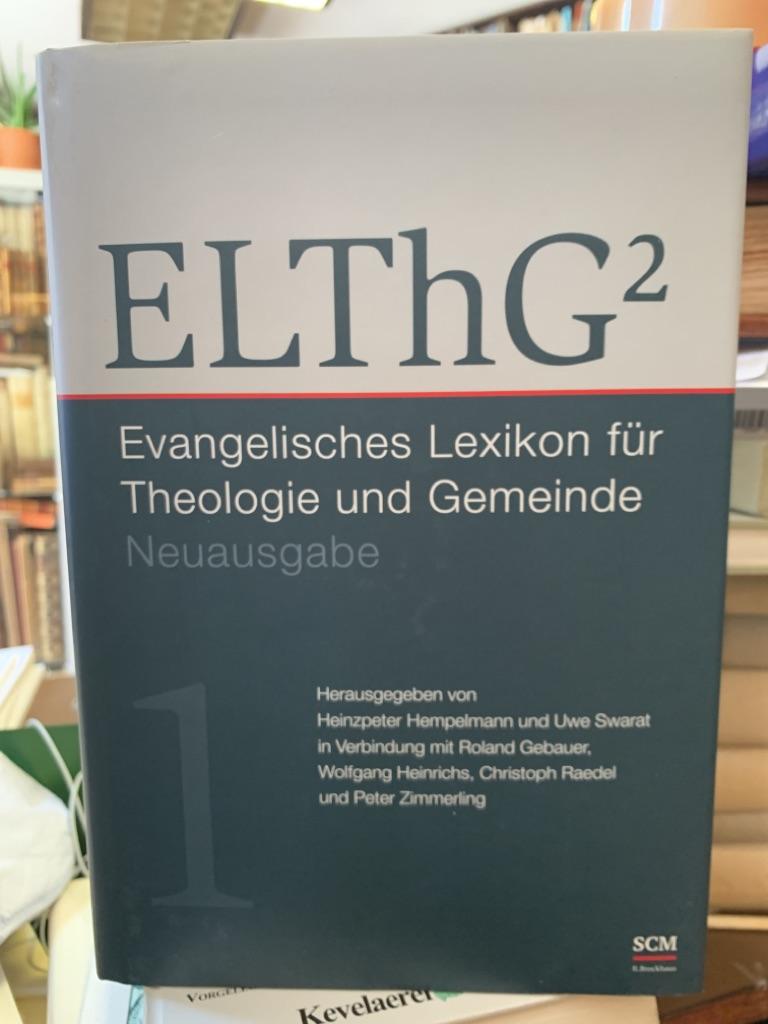 Evangelisches Lexikon für Theologie und Gemeinde, Neuausgabe ELThG2; Teil: 1., A-E. 1. Band