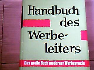 Handbuch des Werbeleiters Das große Buch moderner Werbepraxis