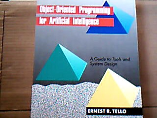 Tello, Ernst R. Objekt-Oriented for artificial intelligence A guide to tools and system Design