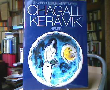 Chagall - Forestier, Sylvie und Meret Meyer. Chagall Keramik
