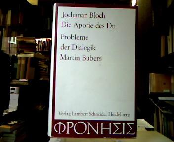 Die Aporie des Du - Probleme der Dialogik Martin Bubers (= Phronesis, Bd. 2)