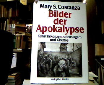 Bilder der Apokalypse. Kunst in Konzentrationslagern und Ghettos