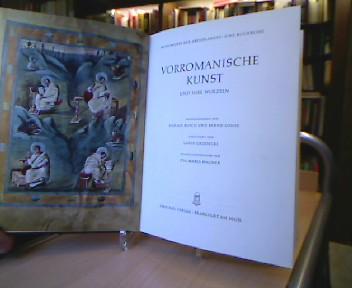 Vorromanische Kunst und Ihre Wurzeln Einleitung von Louis Grodecki / Mit Bilderläuterungen von Eva Maira Wagner