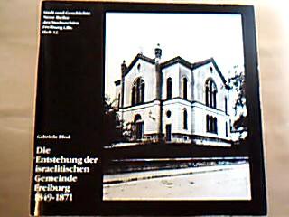 Die Entstehung der israelitischen Gemeinde Freiburg 1949-1971 ( Stadt und Geschichte ...Freiburg  Heft 12