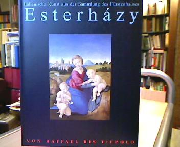 Von Raffael bis Tiepolo Italienische Kunst aus der Sammlung des Fürstenhauses Esterhazy