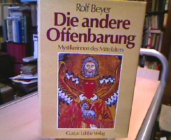 Beyer, Rolf. Die andere Offenbarung. Mystikerinnen des Mittelalters.