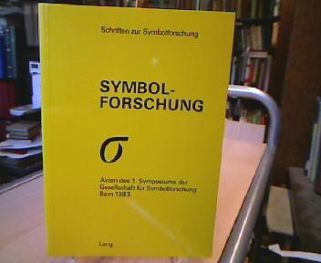 Symbolforschung. Akten des 1. Symposions der Gesellschaft für Symbolforschung Bern 1983. Hrsg. von der Gesellschaft für Symbolforschung Bern. (= Schriften zur Symbolforschung. 1.)