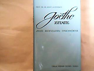 Goethe-Zitate. Redensarten. Sprichwörter 1. Aufl. Aufl.