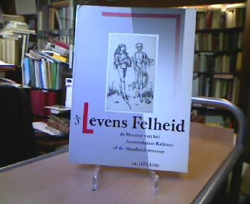 's Levens Feilheid: de Meester van het Amsterdamse Kabinet of de Hausbuch-meester ca. 1470-1500. Ausstellung Riskprintenkabinet / Rijksmuseum