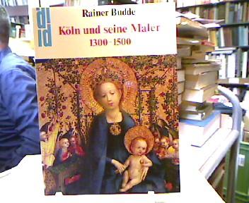 Köln und seine Maler 1300-1500 (DuMont Dokumente.) 1 Aufl.