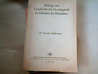 Spieckermann, Heinrich. Beiträge zur Geschichte des Domkapitels zu Münster im Mittelalter Inaug. Diss. Münster 1935