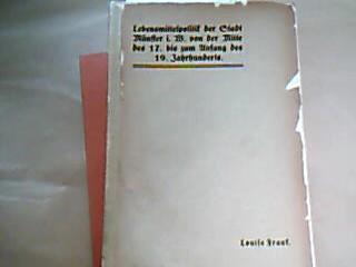 Lebensmittelpolitik der Stadt Münster i.W. von der Mitte des 17.  Bis zm Anfang des 19. Jahrhunderts Inaug. Diss. Münster 1915