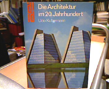 Kultermann, Udo. Die Architektur im 20. Jahrhundert