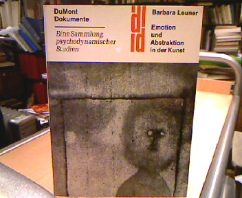 Emotion und Abstraktion im Bereich der Künste Eine Sammlung psychodynamischer Studien