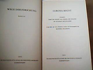 Corona Regni. Studien über die Krone als Symbol des Staates im späteren Mittelalter. (= Wege der Forschung. Bd. III ). 1. Aufl.