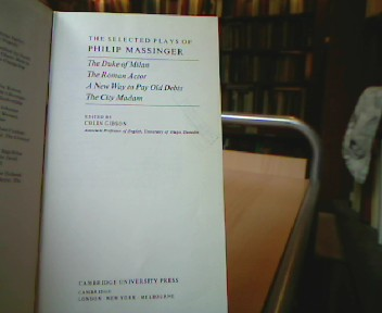 The Selected Plays of Philip Massinger (Plays By Renaissance and Restoration Dramatists).