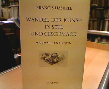 Wandel der Kunst in Stil und Geschmack : ausgewählte Schriften. [Autoris. Übers. aus dem Engl. von Gerhard Ammelburger] Dt. Erstveröff.