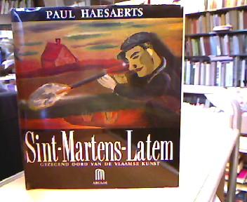 Sint-Martens-Latem. Gezegend oord van de Vlaamse Kunst.