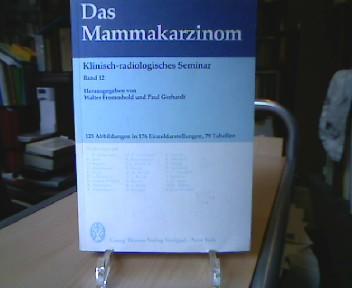 Das  Mammakarzinom. mit Beitr. von L. M. Ahlemann ..., Klinisch-radiologisches Seminar , 12