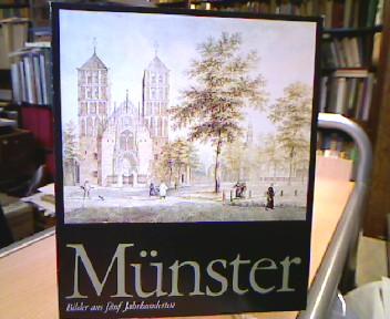 Münster. Bilder aus fünf Jahrhunderten. 2. verbesserte u. ergänzte Aufl.