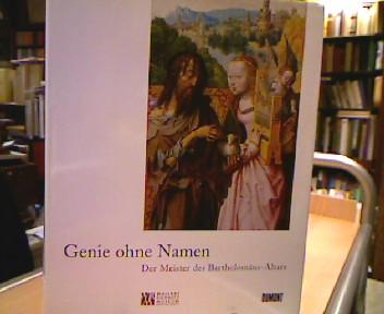 Genie ohne Namen - der Meister der Bartholomäus-Altars. Wallraf-Richartz-Museum, Fondation Corboud. Hrsg. von  und Roland Krischel. [Übers. aus dem Amerikan. Anne K. Reimers]